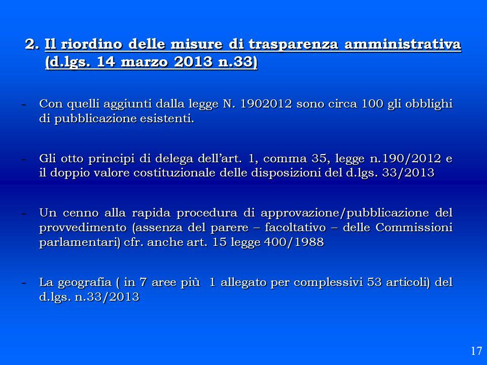 2. Il riordino delle misure di trasparenza amministrativa (d.lgs. 14 marzo 2013 n.33) -Con quelli aggiunti dalla legge N. 1902012 sono circa 100 gli o