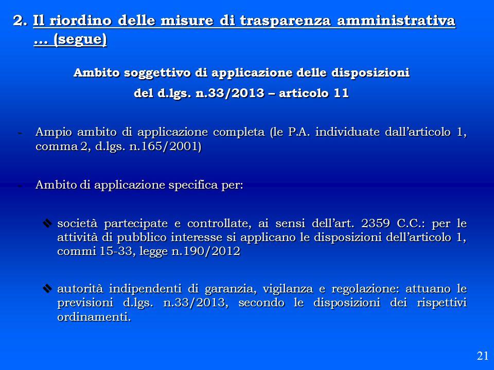 Ambito soggettivo di applicazione delle disposizioni del d.lgs. n.33/2013 – articolo 11 -Ampio ambito di applicazione completa (le P.A. individuate da