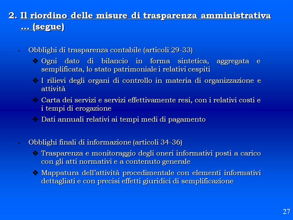 -Obblighi di trasparenza contabile (articoli 29-33)  Ogni dato di bilancio in forma sintetica, aggregata e semplificata, lo stato patrimoniale i rela