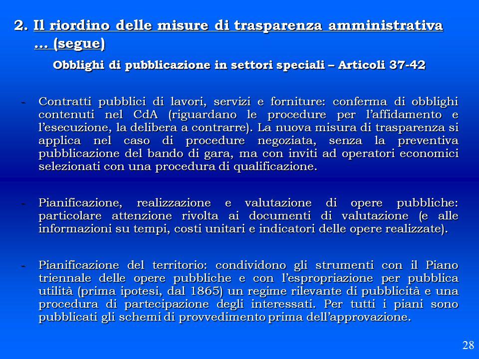 2. Il riordino delle misure di trasparenza amministrativa … (segue) 28 Obblighi di pubblicazione in settori speciali – Articoli 37-42 -Contratti pubbl