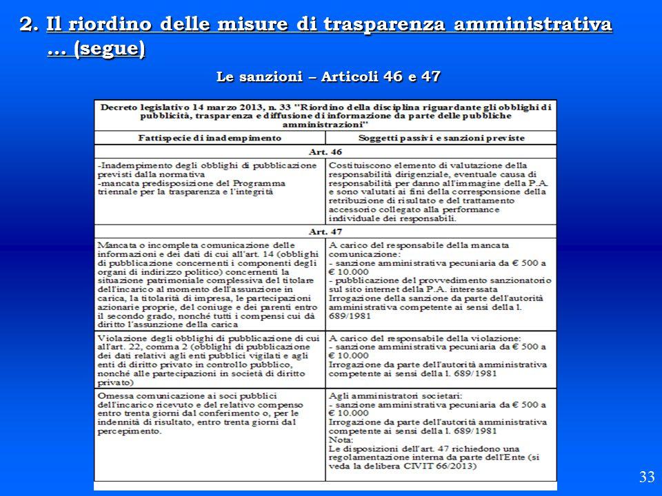 2. Il riordino delle misure di trasparenza amministrativa … (segue) Le sanzioni – Articoli 46 e 47 33