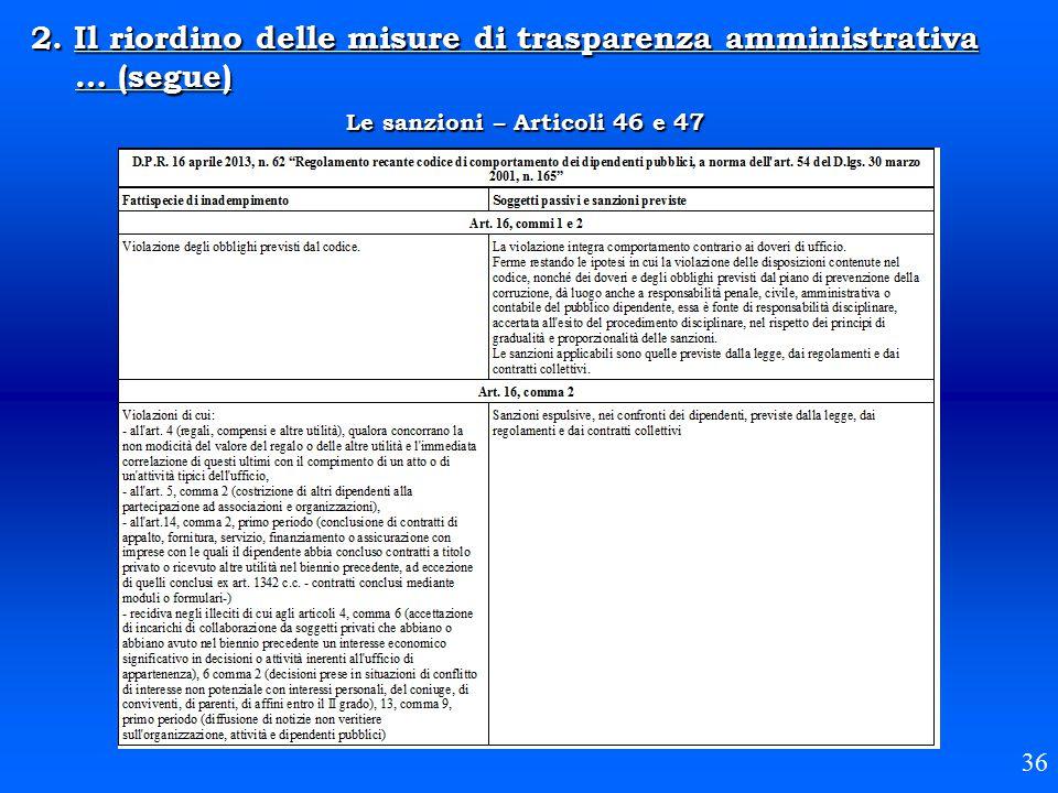 2. Il riordino delle misure di trasparenza amministrativa … (segue) Le sanzioni – Articoli 46 e 47 36