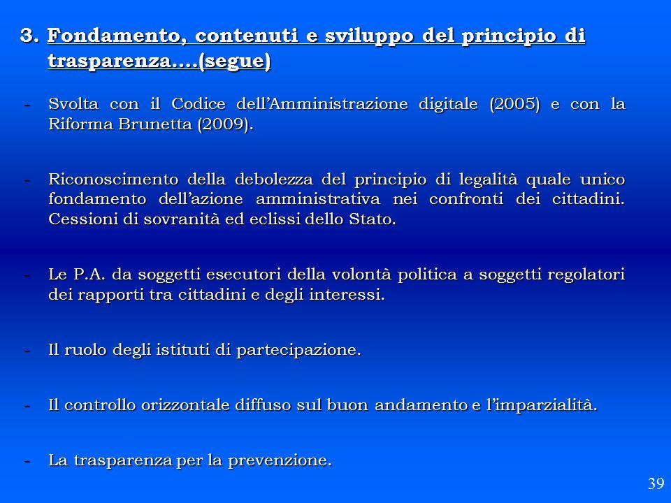 3. Fondamento, contenuti e sviluppo del principio di trasparenza….(segue) 39 -Svolta con il Codice dell'Amministrazione digitale (2005) e con la Rifor