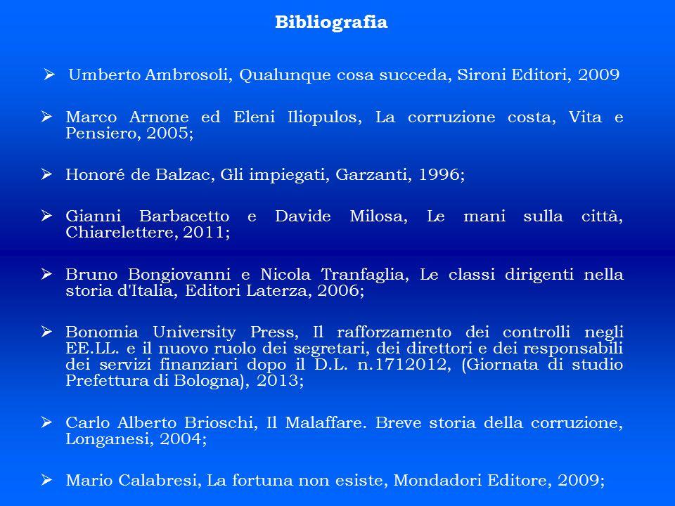 Bibliografia   Umberto Ambrosoli, Qualunque cosa succeda, Sironi Editori, 2009   Marco Arnone ed Eleni Iliopulos, La corruzione costa, Vita e Pens