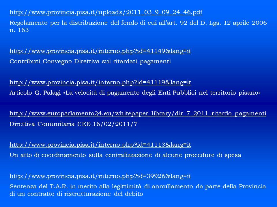 http://www.provincia.pisa.it/uploads/2011_03_9_09_24_46.pdf Regolamento per la distribuzione del fondo di cui all'art. 92 del D. Lgs. 12 aprile 2006 n