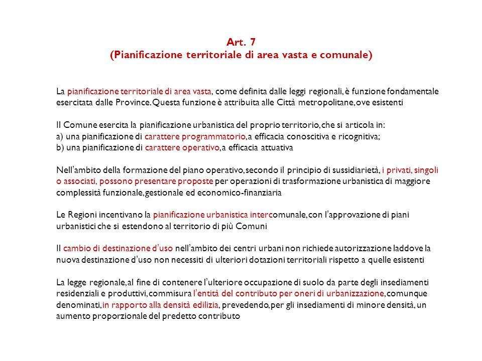 Art. 7 (Pianificazione territoriale di area vasta e comunale) La pianificazione territoriale di area vasta, come definita dalle leggi regionali, è fun