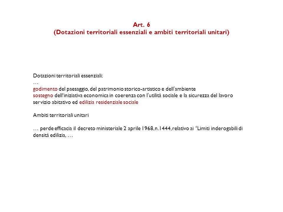 Art. 6 (Dotazioni territoriali essenziali e ambiti territoriali unitari) Dotazioni territoriali essenziali: … godimento del paesaggio, del patrimonio