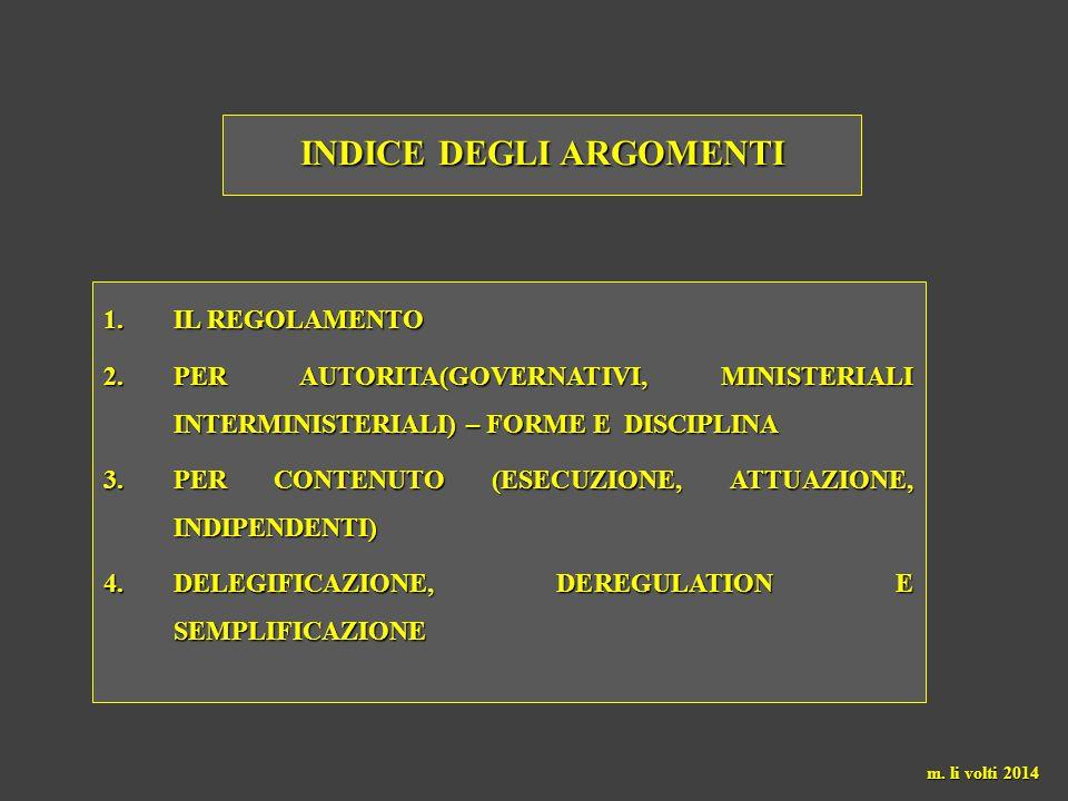Il REGOLAMENTO M. Li Volti 2014 FONTI SECONDARIE DI DIRITTO PUBBLICO DI DIVERSA NATURA
