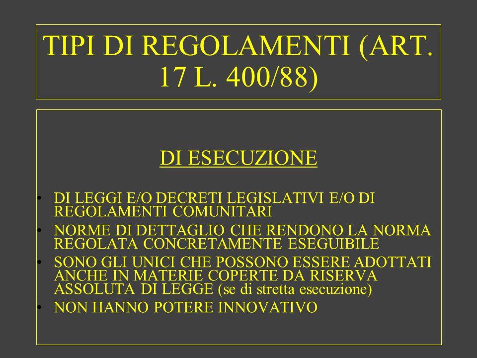 TIPI DI REGOLAMENTI (ART.17 L.