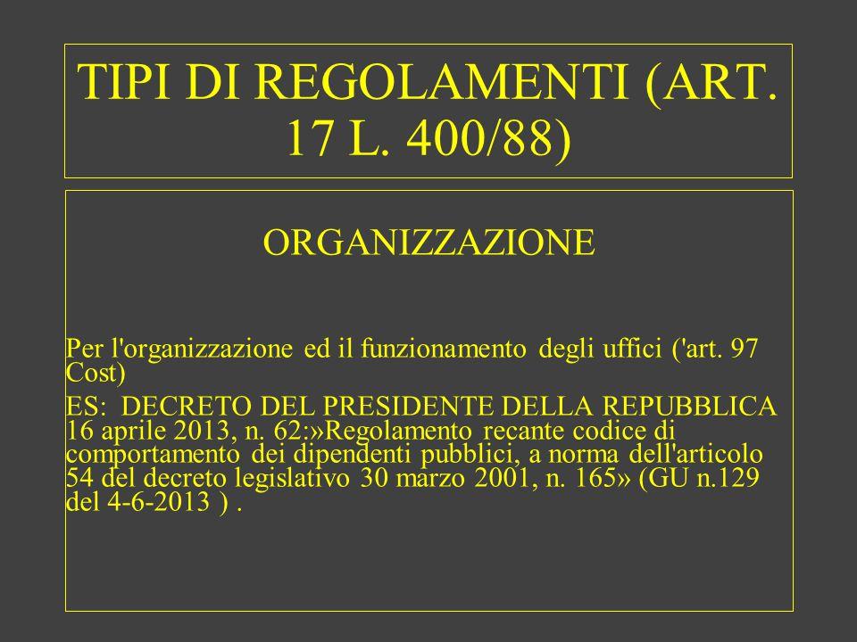 TIPI DI REGOLAMENTI (ART. 17 L.
