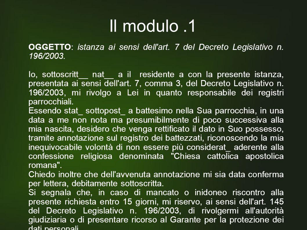 Il modulo.1 OGGETTO: istanza ai sensi dell art. 7 del Decreto Legislativo n.