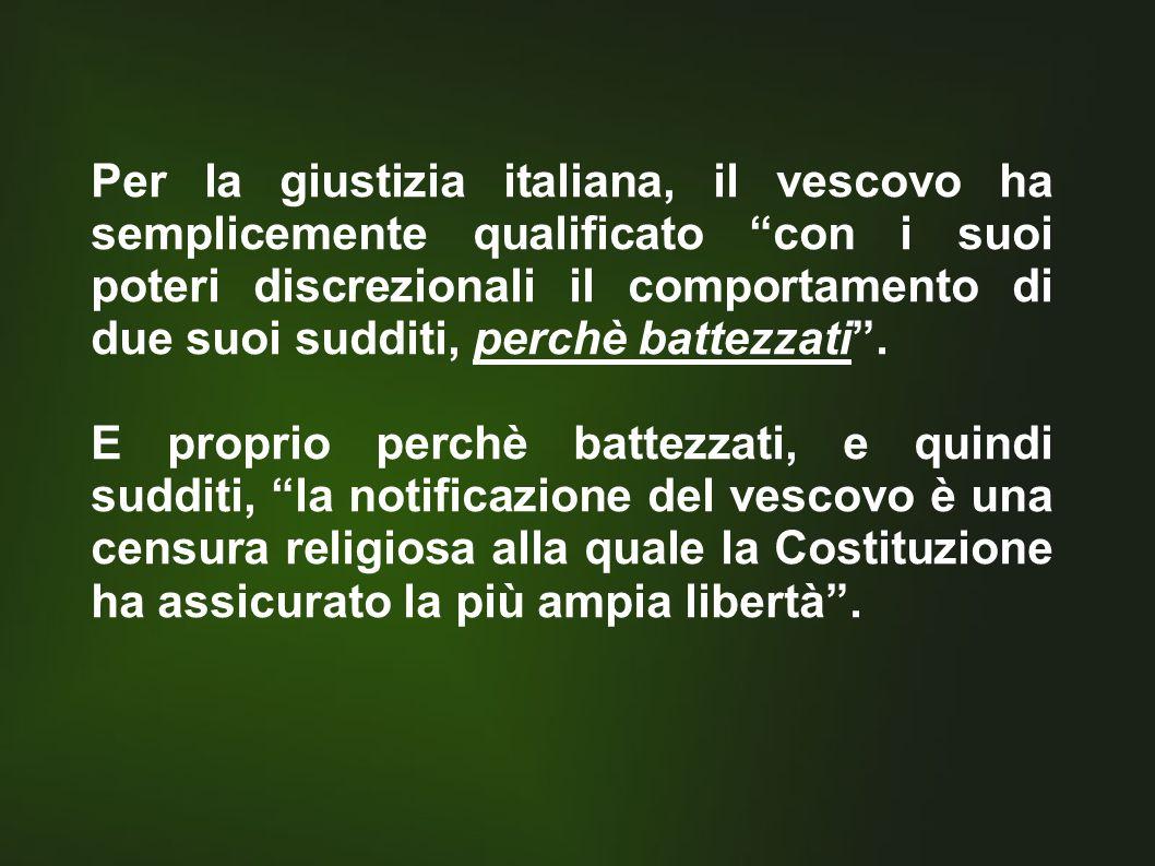 Per la giustizia italiana, il vescovo ha semplicemente qualificato con i suoi poteri discrezionali il comportamento di due suoi sudditi, perchè battezzati .