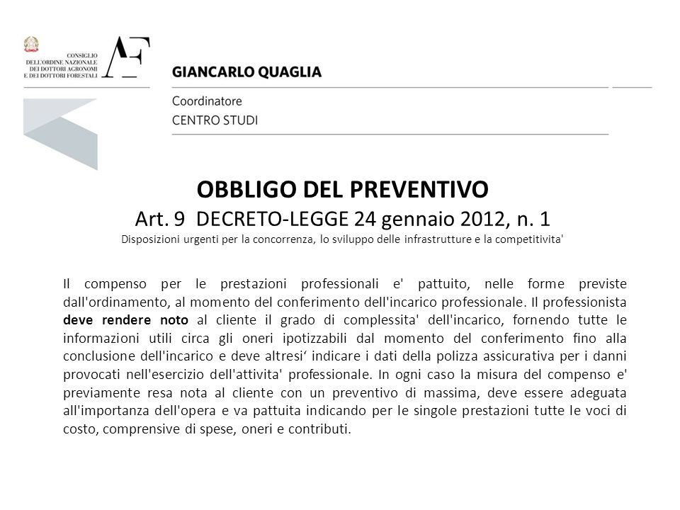 OBBLIGO DEL PREVENTIVO Art. 9 DECRETO-LEGGE 24 gennaio 2012, n. 1 Disposizioni urgenti per la concorrenza, lo sviluppo delle infrastrutture e la compe