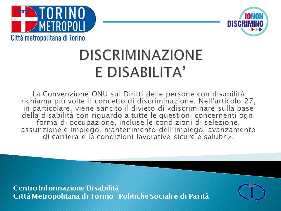 La Convenzione ONU sui Diritti delle persone con disabilità richiama più volte il concetto di discriminazione.