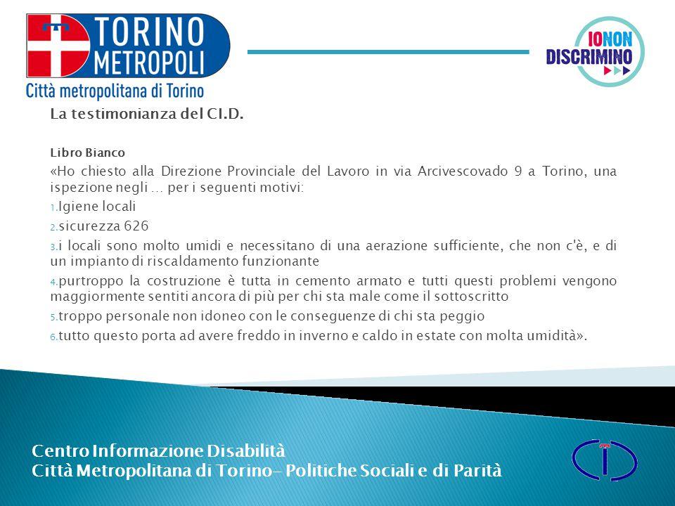 Centro Informazione Disabilità Città Metropolitana di Torino- Politiche Sociali e di Parità La testimonianza del CI.D.
