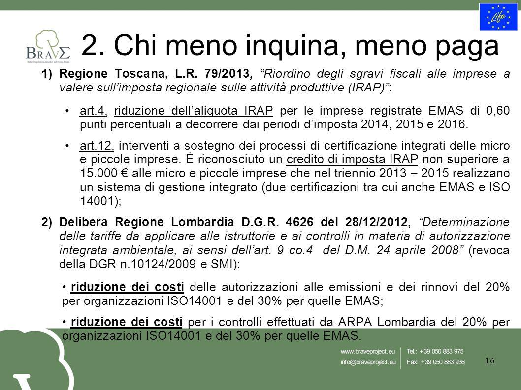 2. Chi meno inquina, meno paga 1)Regione Toscana, L.R.