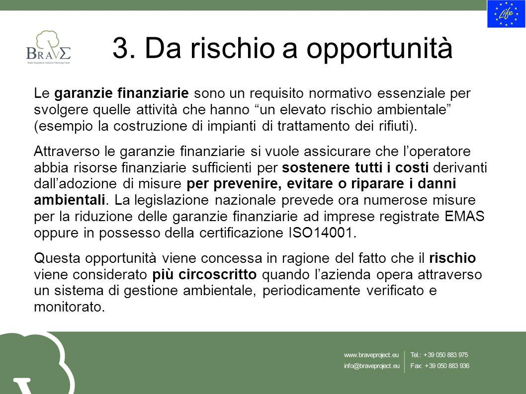 """3. Da rischio a opportunità Le garanzie finanziarie sono un requisito normativo essenziale per svolgere quelle attività che hanno """"un elevato rischio"""