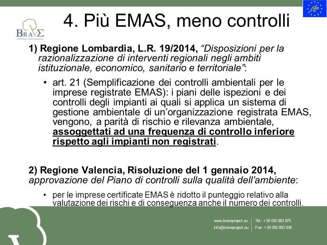 4. Più EMAS, meno controlli 1) Regione Lombardia, L.R.