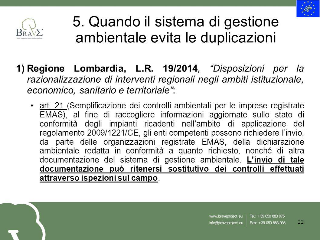 5. Quando il sistema di gestione ambientale evita le duplicazioni 1)Regione Lombardia, L.R.