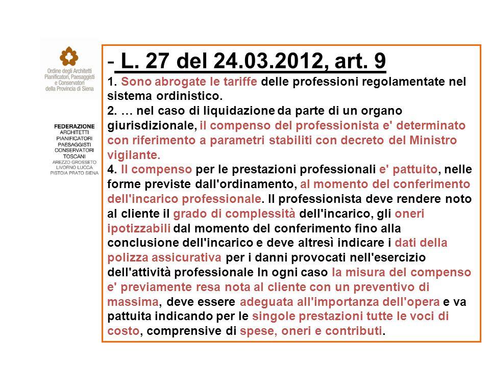 - L. 27 del 24.03.2012, art. 9 1.