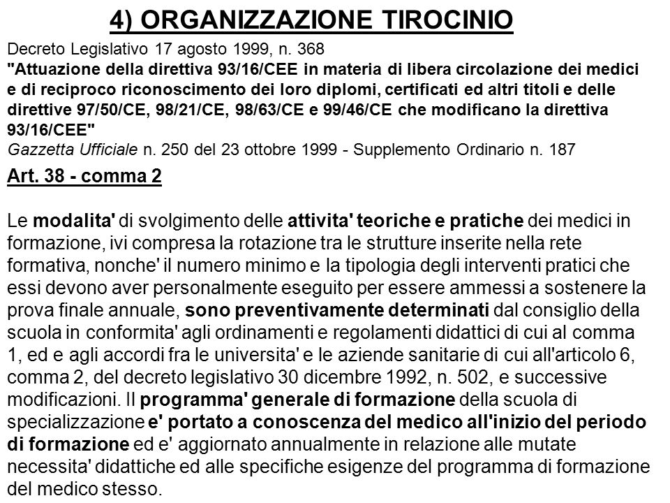 Art. 38 - comma 2 Le modalita' di svolgimento delle attivita' teoriche e pratiche dei medici in formazione, ivi compresa la rotazione tra le strutture