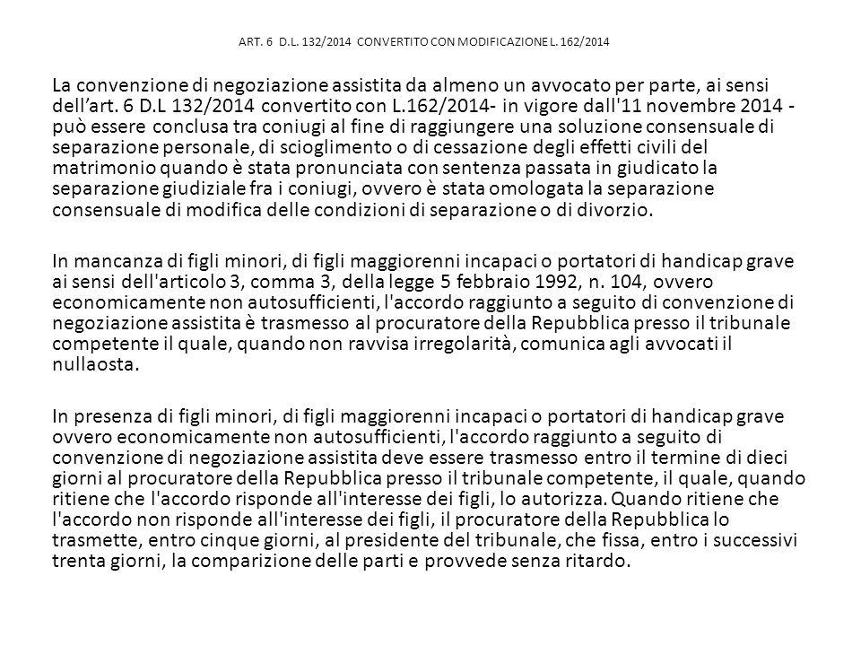 ART.6 D.L. 132/2014 CONVERTITO CON MODIFICAZIONE L.
