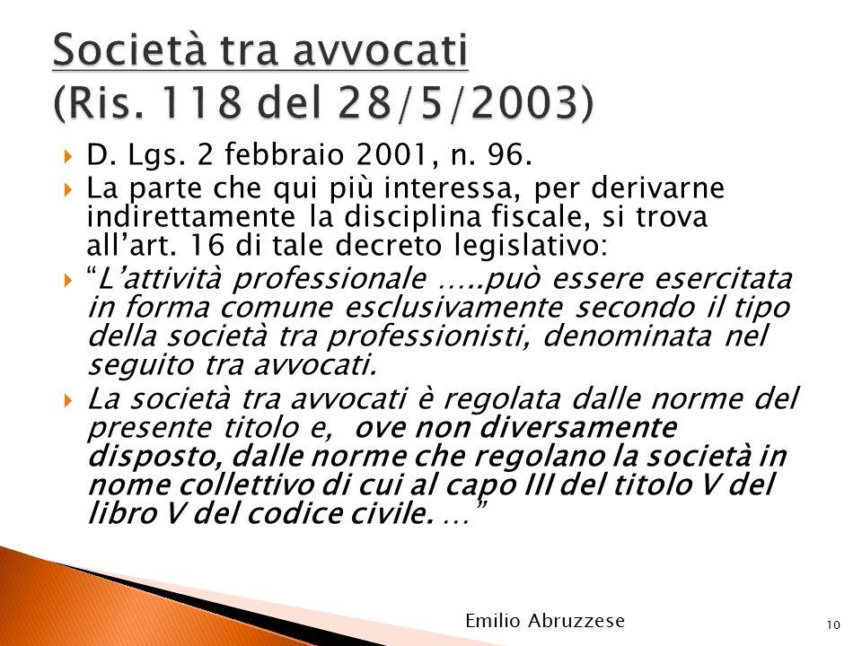  D. Lgs. 2 febbraio 2001, n. 96.  La parte che qui più interessa, per derivarne indirettamente la disciplina fiscale, si trova all'art. 16 di tale d