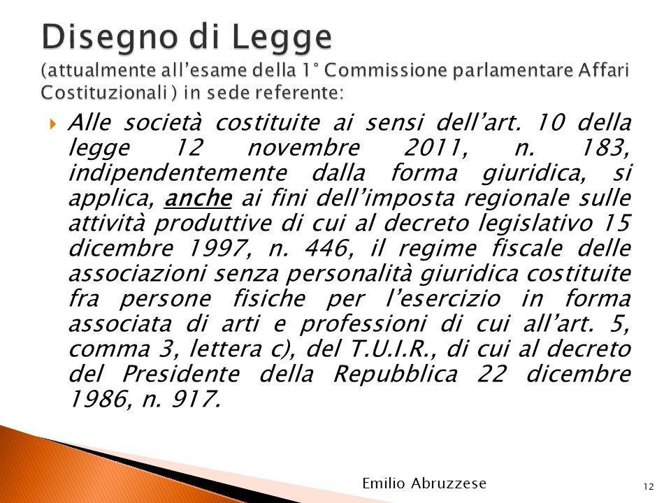  Alle società costituite ai sensi dell'art. 10 della legge 12 novembre 2011, n.