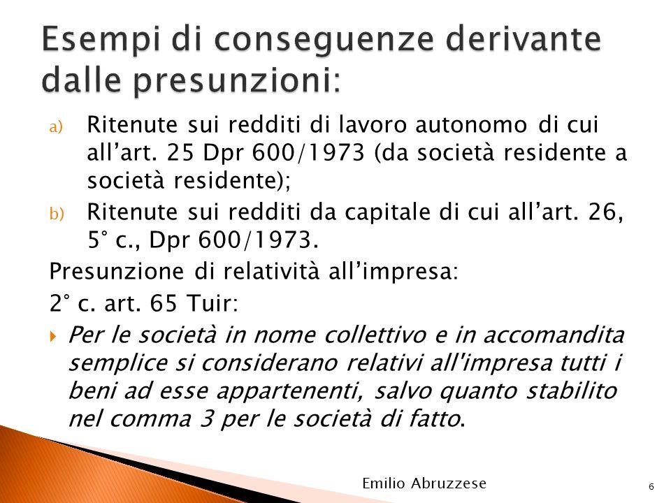 a) Ritenute sui redditi di lavoro autonomo di cui all'art. 25 Dpr 600/1973 (da società residente a società residente); b) Ritenute sui redditi da capi