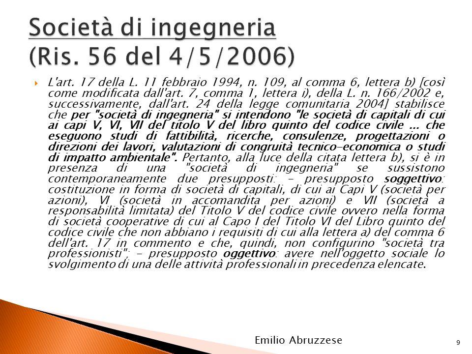  L'art. 17 della L. 11 febbraio 1994, n. 109, al comma 6, lettera b) [così come modificata dall'art. 7, comma 1, lettera i), della L. n. 166/2002 e,