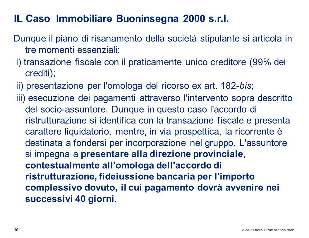 © 2013 Studio Tributario e Societario IL Caso Immobiliare Buoninsegna 2000 s.r.l.