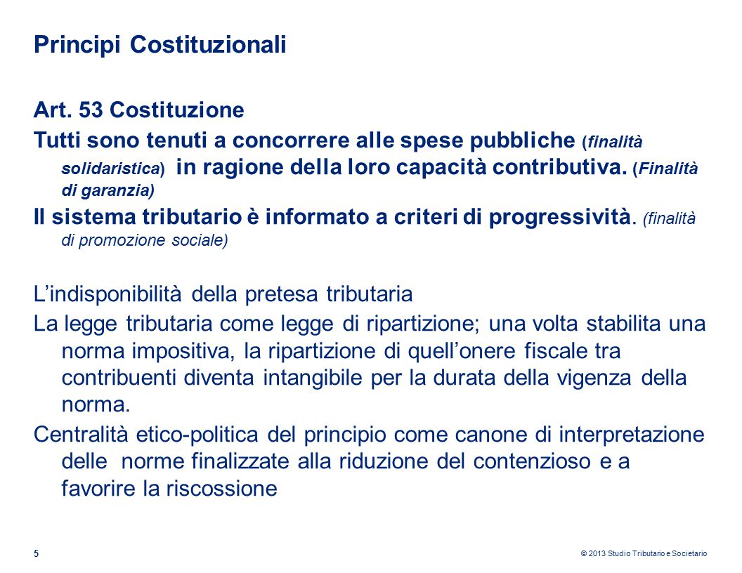 © 2013 Studio Tributario e Societario Principi Costituzionali 5 Art.
