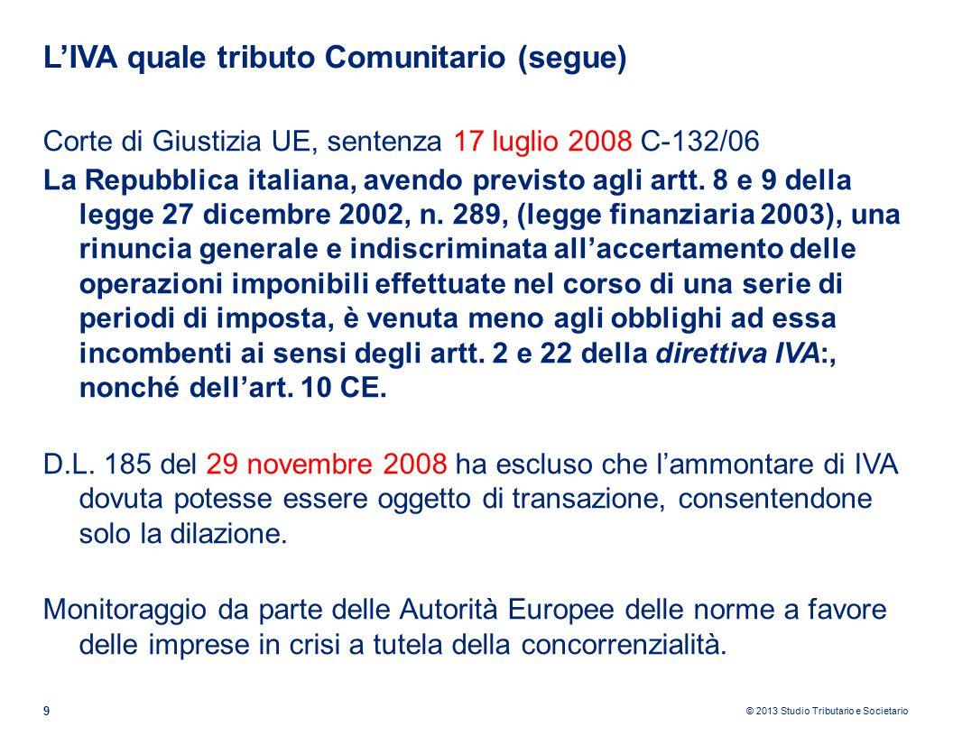 © 2013 Studio Tributario e Societario Alcune differenze e analogie tra i due istituti che prevedono la transazione fiscale 10