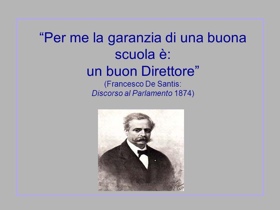 """""""Per me la garanzia di una buona scuola è: un buon Direttore"""" (Francesco De Santis: Discorso al Parlamento 1874)"""