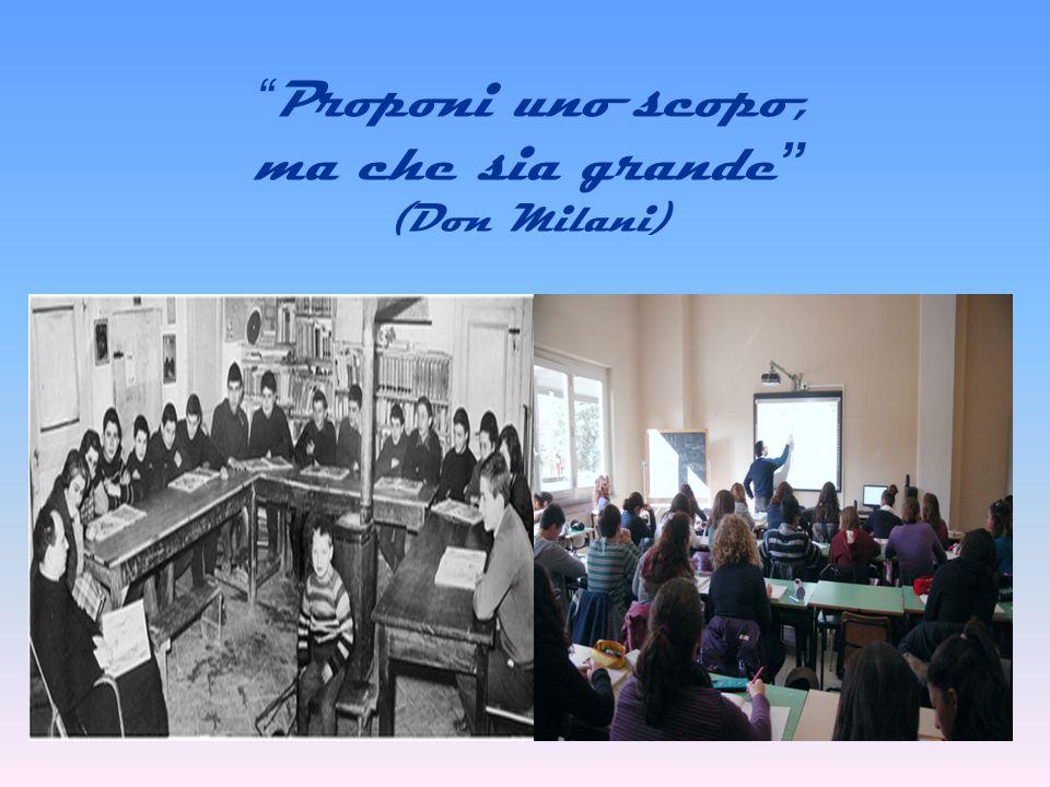 """"""" Proponi uno scopo, ma che sia grande """" (Don Milani)"""