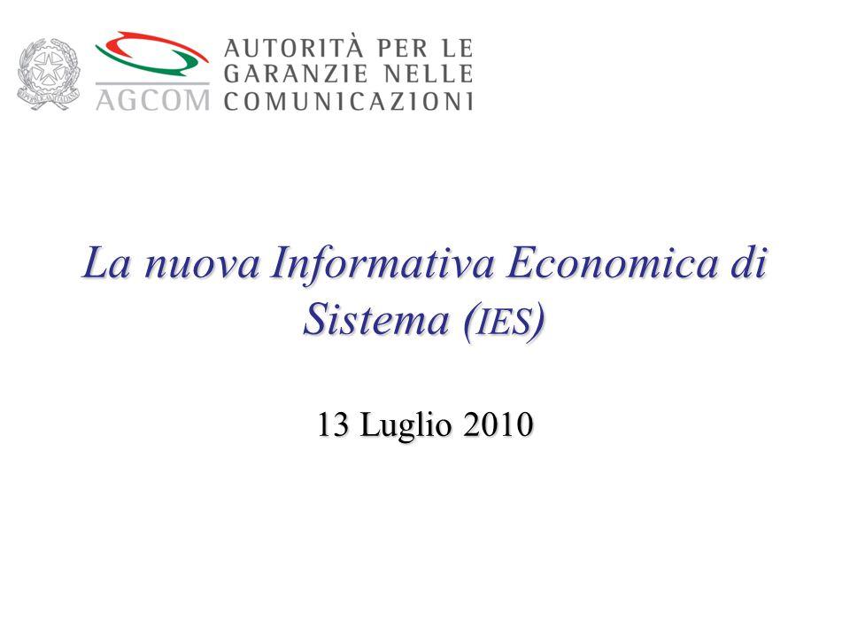 La nuova Informativa Economica di Sistema ( IES ) 13 Luglio 2010