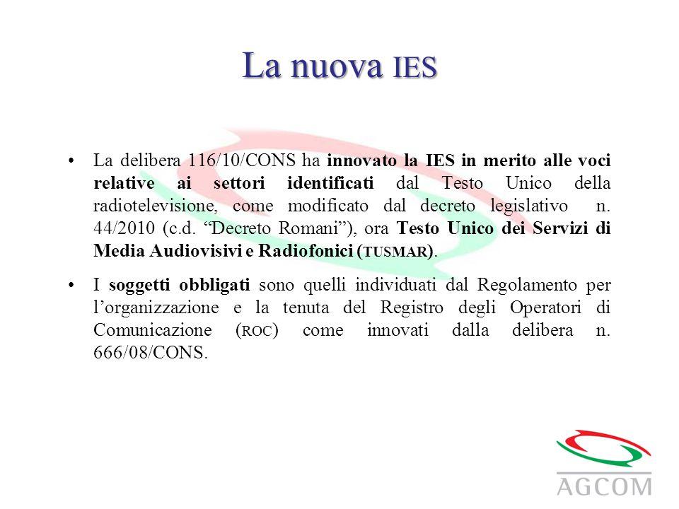 La nuova IES La delibera 116/10/CONS ha innovato la IES in merito alle voci relative ai settori identificati dal Testo Unico della radiotelevisione, come modificato dal decreto legislativo n.