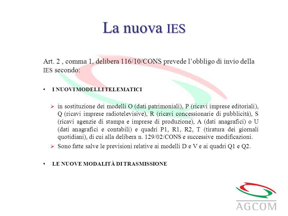 La nuova IES Art. 2, comma 1, delibera 116/10/CONS prevede l'obbligo di invio della IES secondo: I NUOVI MODELLI TELEMATICI  in sostituzione dei mode