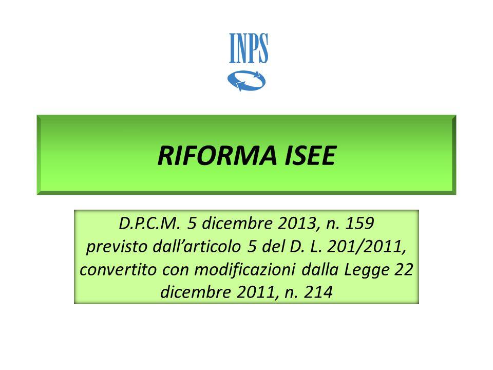 RIFORMA ISEE D.P.C.M. 5 dicembre 2013, n. 159 previsto dall'articolo 5 del D. L. 201/2011, convertito con modificazioni dalla Legge 22 dicembre 2011,