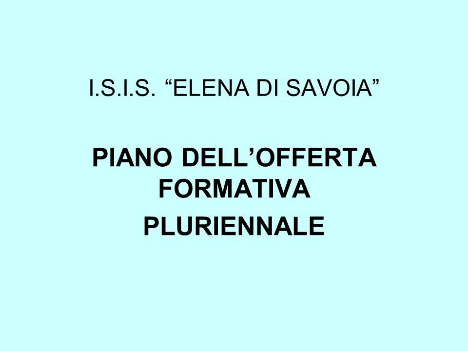 """I.S.I.S. """"ELENA DI SAVOIA"""" PIANO DELL'OFFERTA FORMATIVA PLURIENNALE"""