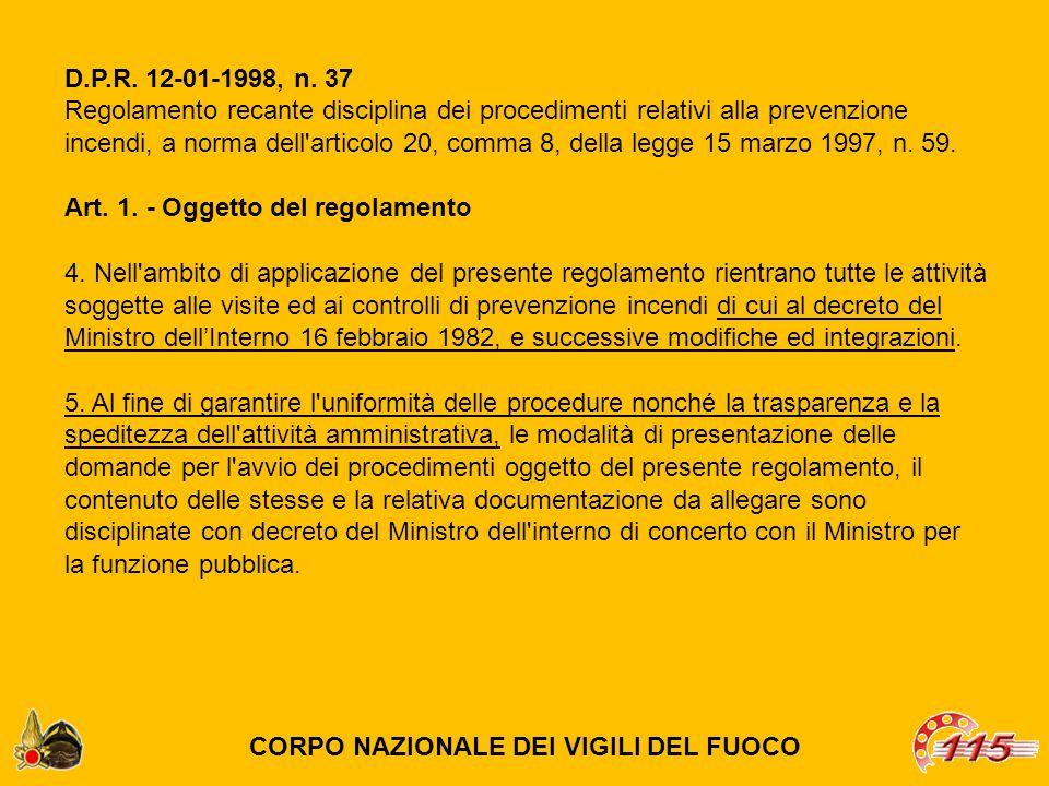 D.P.R. 12-01-1998, n. 37 Regolamento recante disciplina dei procedimenti relativi alla prevenzione incendi, a norma dell'articolo 20, comma 8, della l