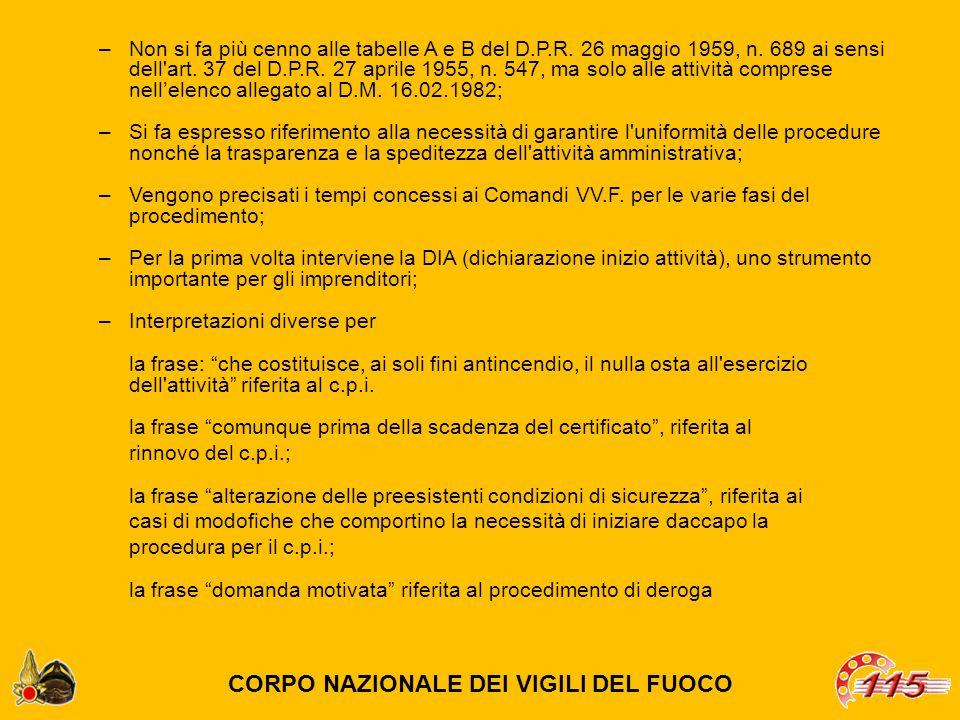 –Non si fa più cenno alle tabelle A e B del D.P.R. 26 maggio 1959, n. 689 ai sensi dell'art. 37 del D.P.R. 27 aprile 1955, n. 547, ma solo alle attivi