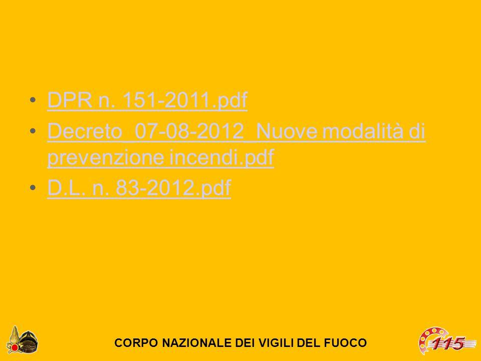 DPR n. 151-2011.pdf Decreto_07-08-2012_Nuove modalità di prevenzione incendi.pdfDecreto_07-08-2012_Nuove modalità di prevenzione incendi.pdf D.L. n. 8