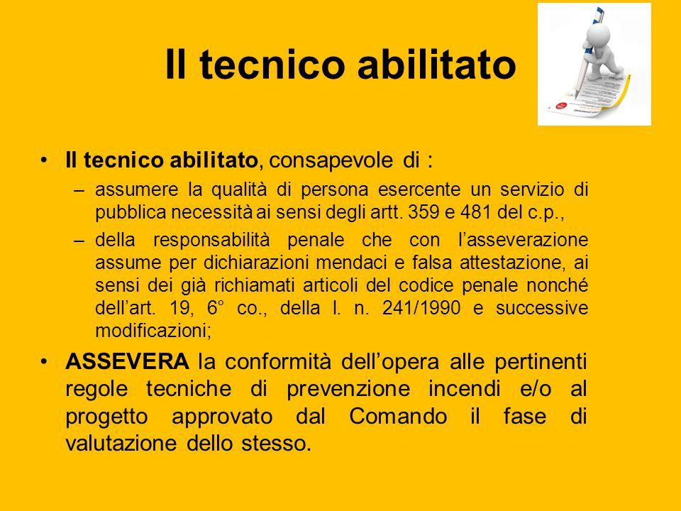 Il tecnico abilitato Il tecnico abilitato, consapevole di : –assumere la qualità di persona esercente un servizio di pubblica necessità ai sensi degli