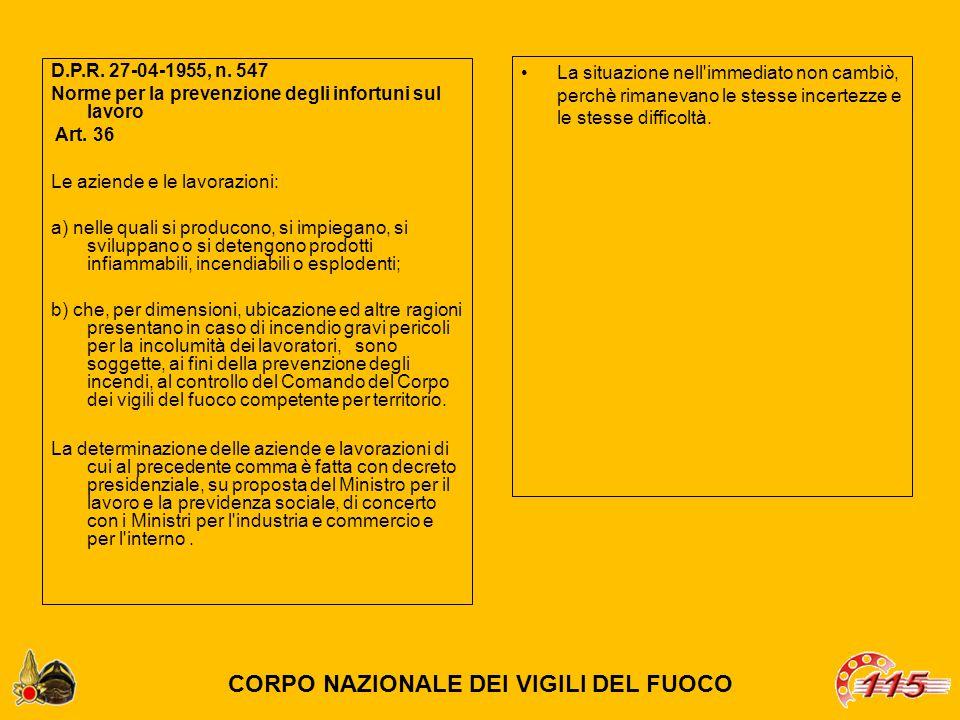 D.P.R. 27-04-1955, n. 547 Norme per la prevenzione degli infortuni sul lavoro Art. 36 Le aziende e le lavorazioni: a) nelle quali si producono, si imp