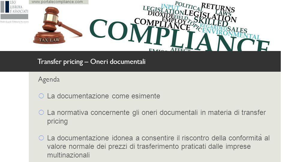 Agenda  La documentazione come esimente  La normativa concernente gli oneri documentali in materia di transfer pricing  La documentazione idonea a