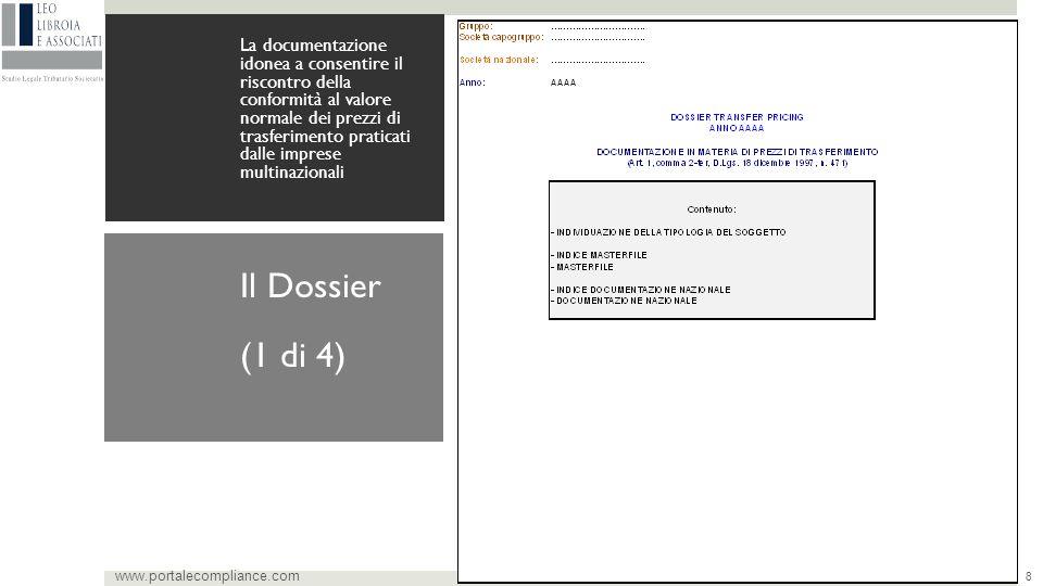 8 La documentazione idonea a consentire il riscontro della conformità al valore normale dei prezzi di trasferimento praticati dalle imprese multinazionali www.portalecompliance.com Il Dossier (1 di 4)
