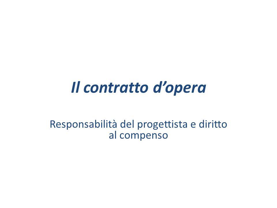 Il contratto d'opera Responsabilità del progettista e diritto al compenso
