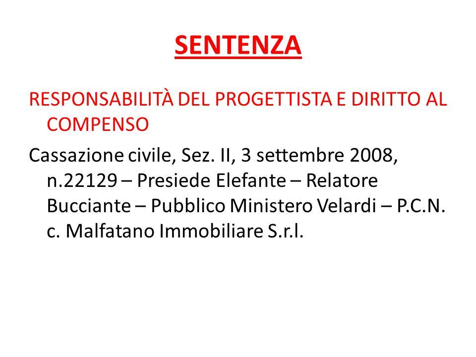 SENTENZA RESPONSABILITÀ DEL PROGETTISTA E DIRITTO AL COMPENSO Cassazione civile, Sez. II, 3 settembre 2008, n.22129 – Presiede Elefante – Relatore Buc