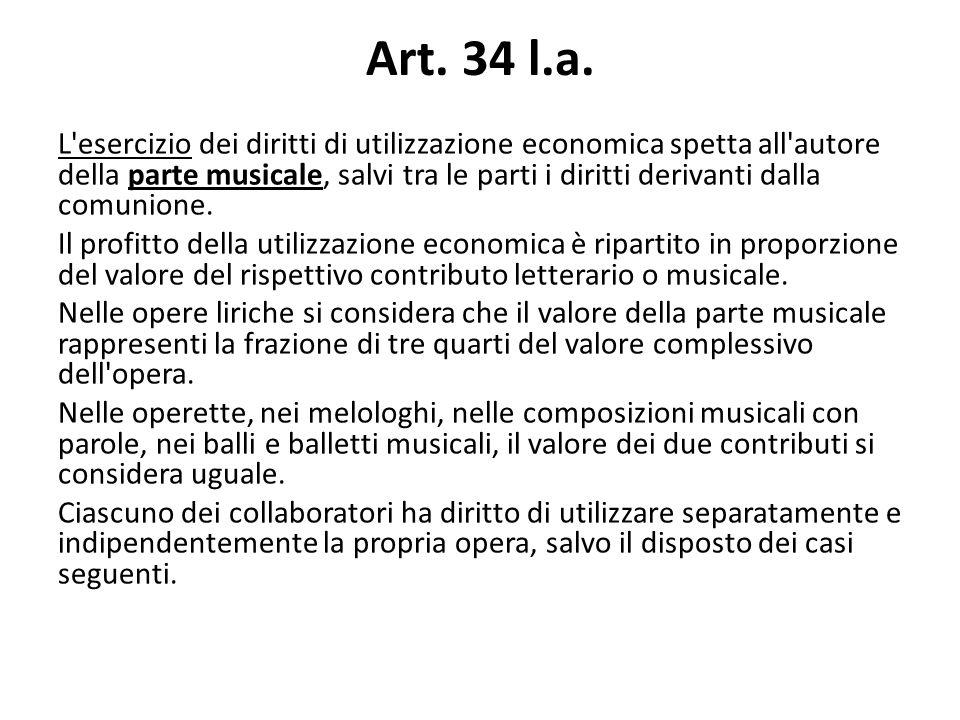 Art. 34 l.a. L'esercizio dei diritti di utilizzazione economica spetta all'autore della parte musicale, salvi tra le parti i diritti derivanti dalla c